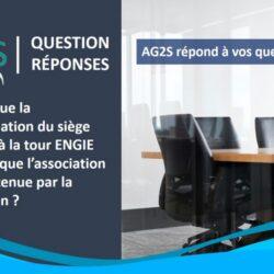 Est-ce que la domiciliation du siège d'AG2S à la tour ENGIE signifie que l'association est soutenue par la Direction ?